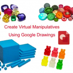 Technology Tip: Create Virtual Manipulatives With Google Drawings