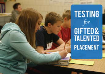 "Photo of students taking test with text ""Testing for Gifted & Talented Placement"""