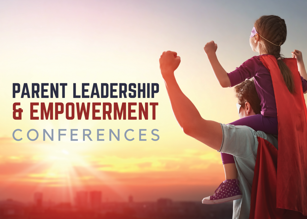 Girl sitting on father's shoulders with text 'Parent Leadership & Empowerment Conference'